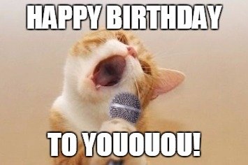 Happy Birthday to youououou!