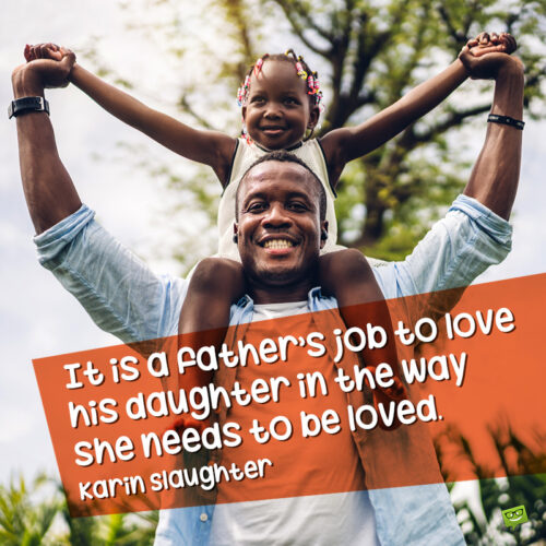 Father daughter quote for inspiration.