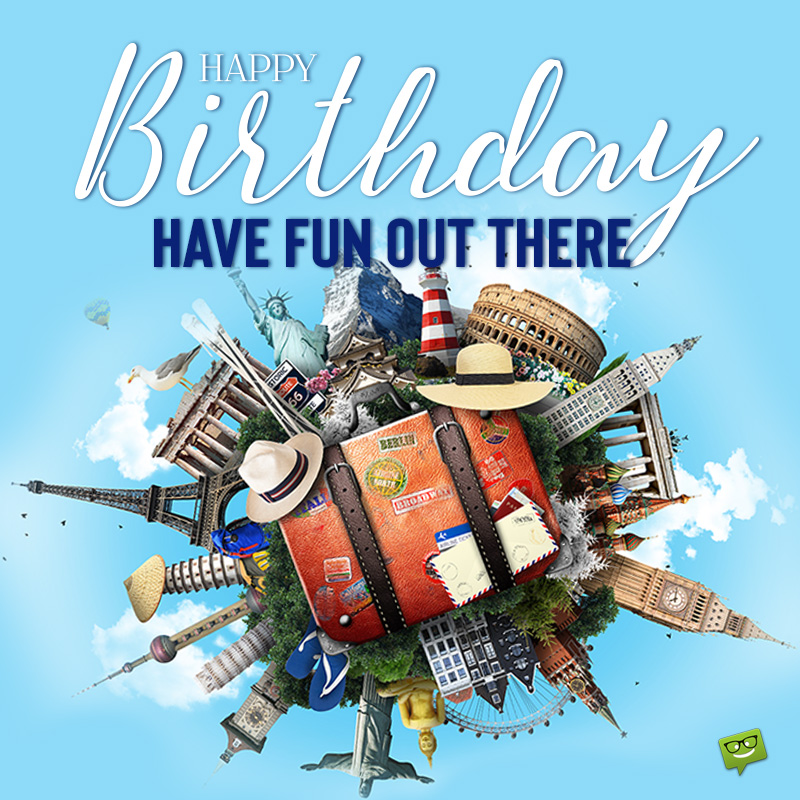 birthday wishes for travelers the joy is in the journey