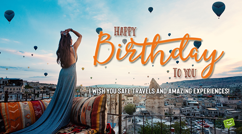 40 Birthday Wishes for Travelers | The Joy is in the Journey