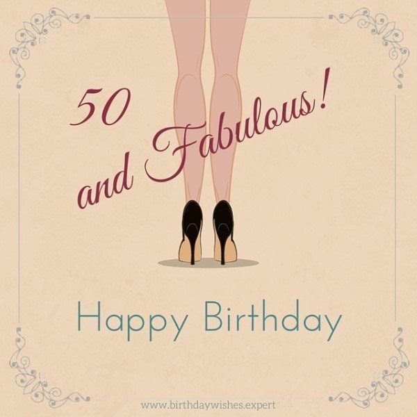 50 & fabulous. Happy Birthday.