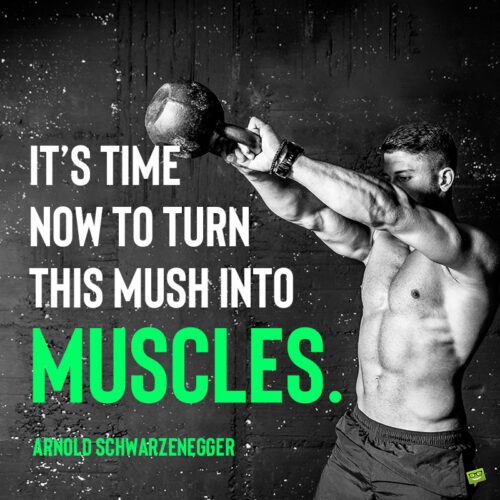 Arnold Schwarzenegger motivational gym quote to note and share.