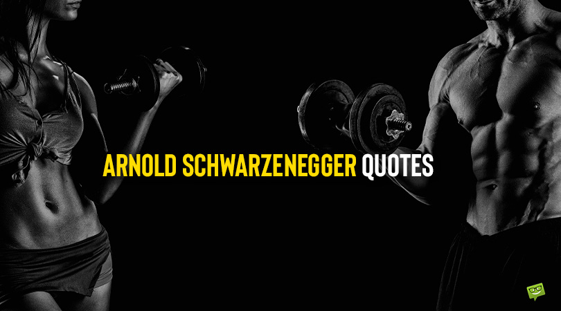 He'll Be Back! | 100+ Arnold Schwarzenegger Quotes to Motivate You
