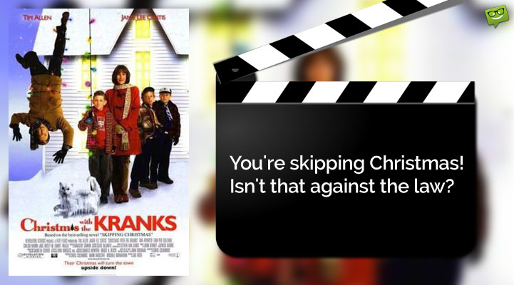 Christmas Movie Quote from Christmas with the Kranks.