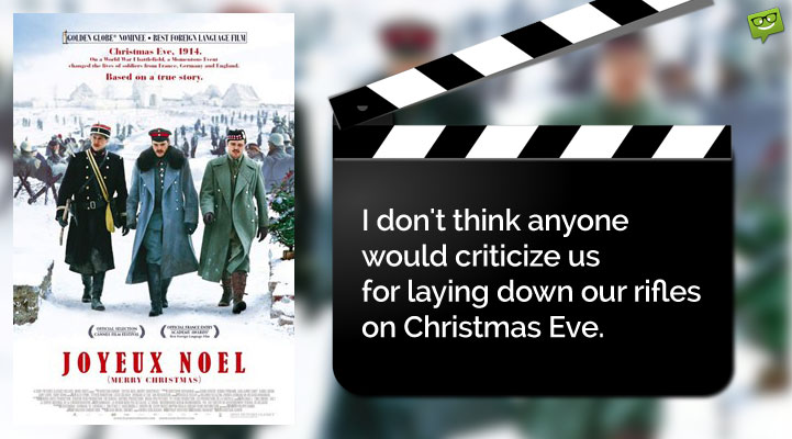 Christmas Movie Quote from Joyeux Noel.