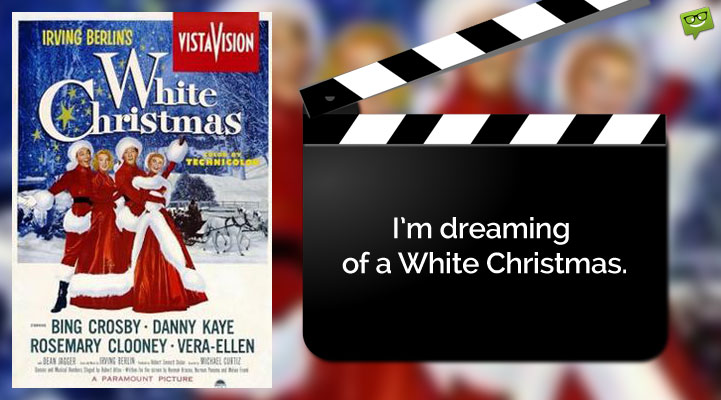 Christmas Movie Quote from White Christmas.