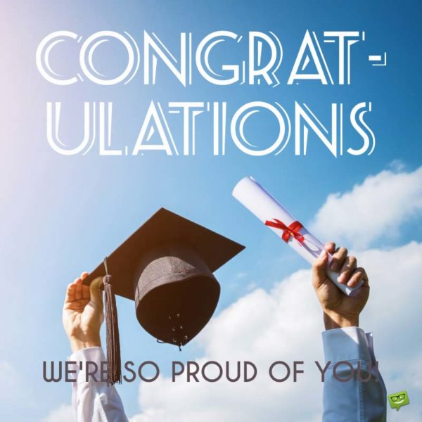 Congratulations - We're so proud of you!