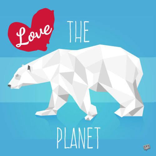 Love the Planet.