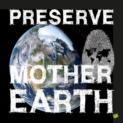 Preserve Mother Earth