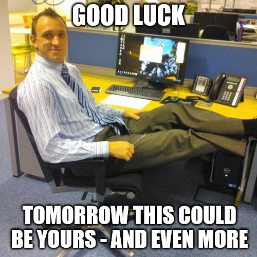 Relaxed Office guy Good luck meme.