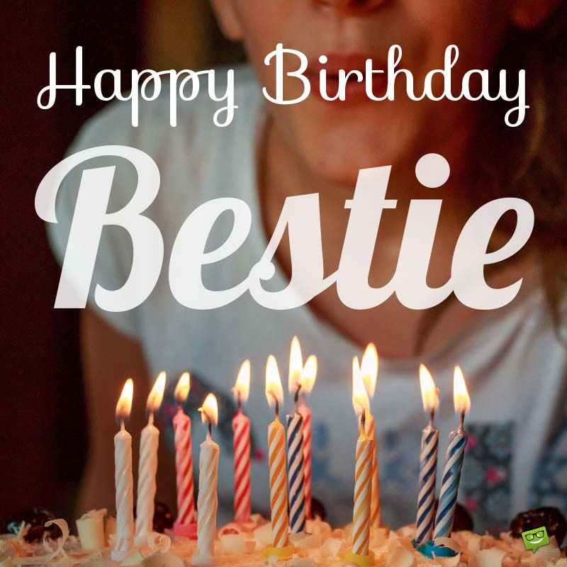 Happy Birthday Wishes For Bestie