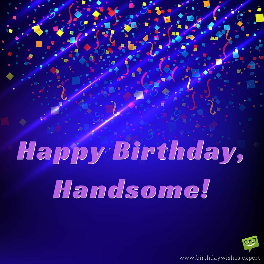 100 ideas for birthday wishes for your husband happy birthday handsome kristyandbryce Choice Image
