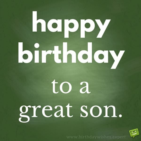 Happy Birthday birthday to a great son.