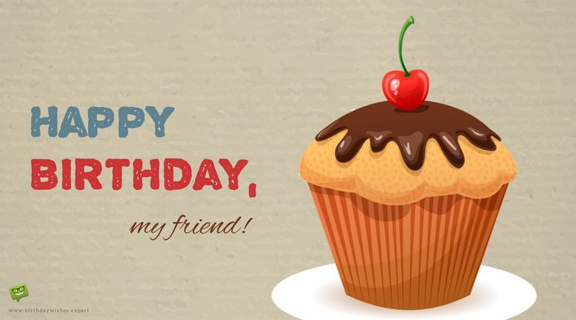 Happy Birthday Message Good Friend ~ Top birthday wishes for your friends the best messages