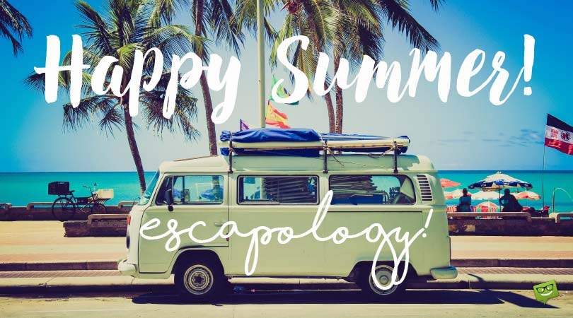 Happy Summer! Quotes