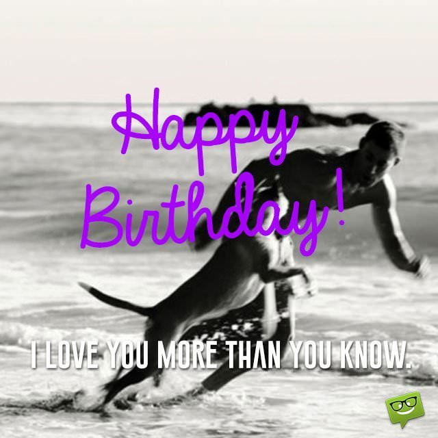 I Love You More Than Quotes: 50 Funny Cute & Romantic Birthday Wishes For Your Boyfriend