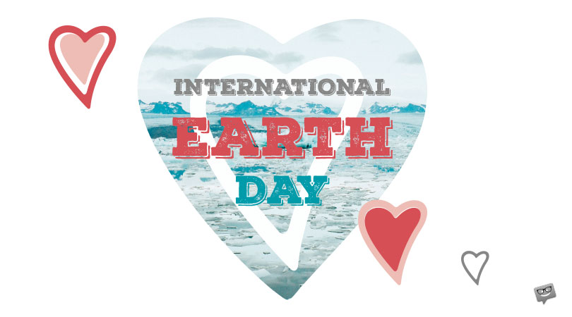 Happy Earth Day! | Quotes and Wishes