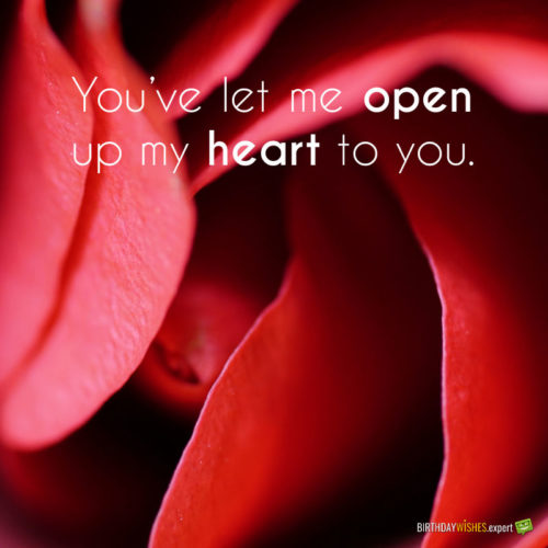 You've let me open up my heart to to you.