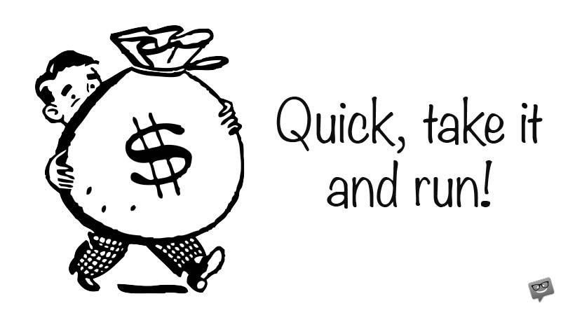 Take the Money & Run | Pay Day Quotes
