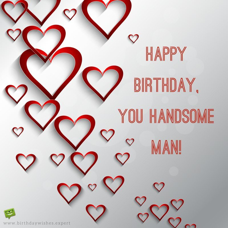 Smart funny and sweet birthday wishes for your boyfriend happy birthday you handsome man m4hsunfo