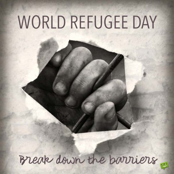 World Refugee Day | Break down the barriers.