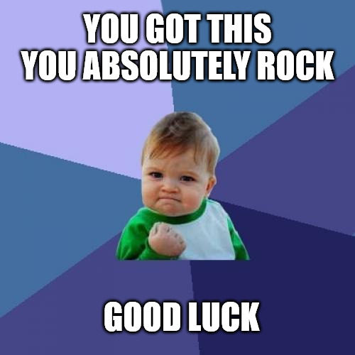 Success baby Good Luck Meme.