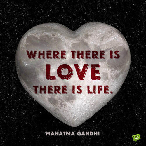Gandhi quote about love to use on anniversary.