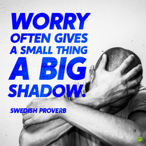 Proverb about anxiety to note and share.