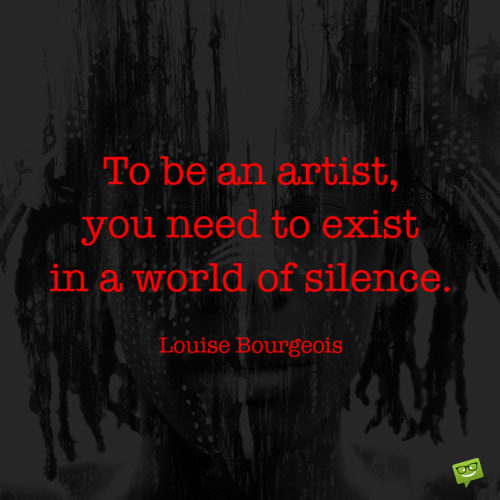 Art quote about silence to make you think.
