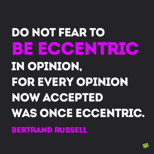 Inspirational quote by Bertrand Russell to note and share.