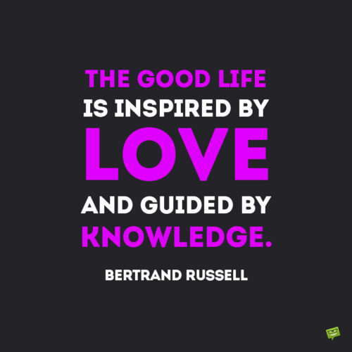 Life quote by Bertrand Russell to note and share.