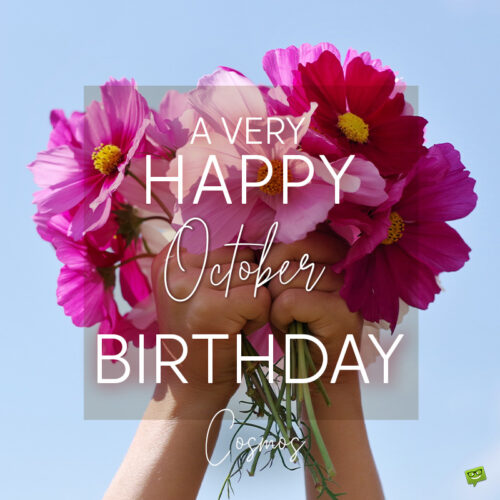 Birthday wish on image with cosmos flowers for those born in October.