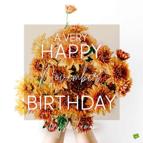 Birthday wish on image with chrysanthemum flowers for those born in November.