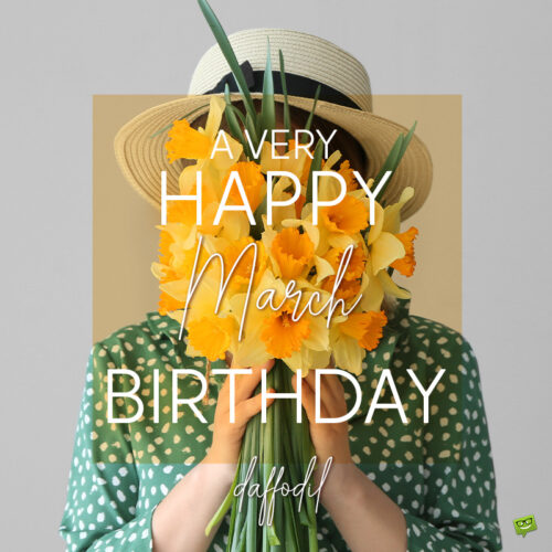 Birthday wish on image with daffodils for those born in March.