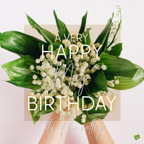 Birthday wish on image with lilies of the valley for those born in May.