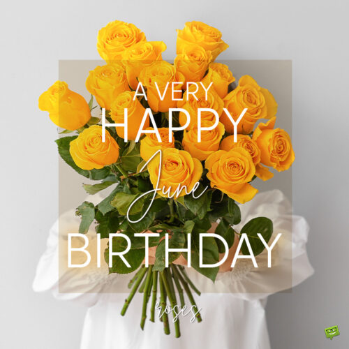 Birthday wish on image with roses for those born in June.