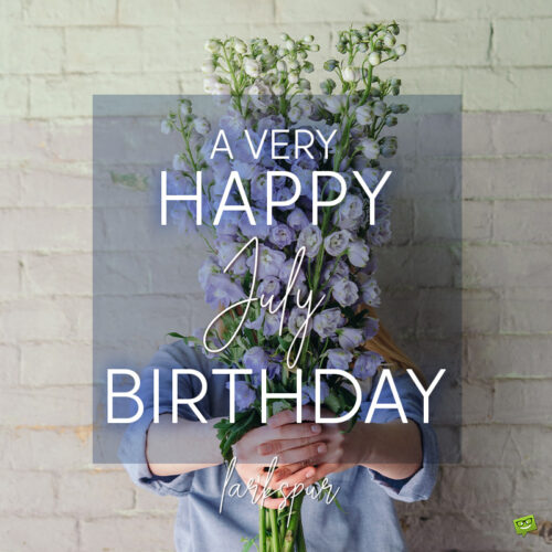 Birthday wish on image with roses for those born in July.