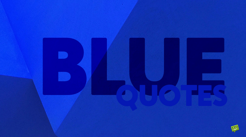 100 Blue Quotes about Water, the Sky and Everything Blue