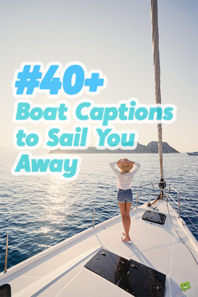 40+ Boat Captions to Sail You Away