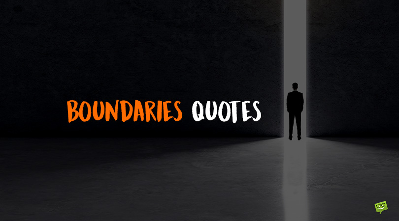79 Boundaries Quotes About the Importance of Limits