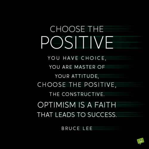 Positive Bruce Lee Quote to make you embrace positivity in your life.