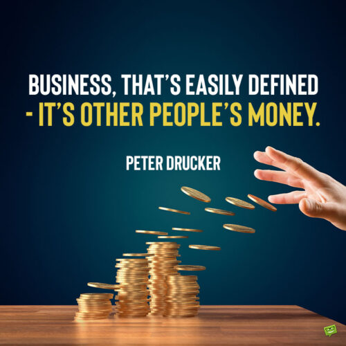 Funny business quote to note and share.