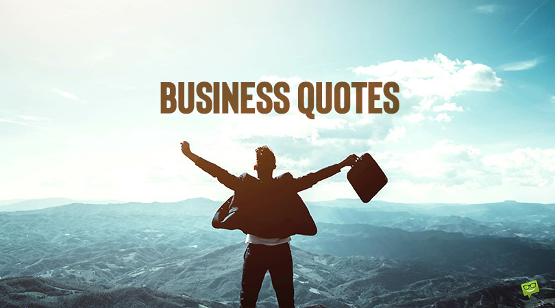 99 Business Quotes to Motivate Aspiring Entrepreneurs and Inspire Businessmen