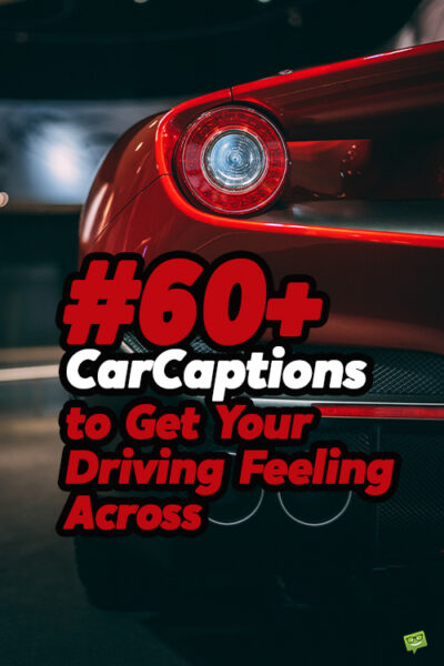 60+ car captions to get your driving feeling across.