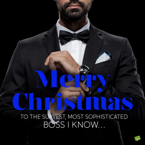 Christmas wish for male boss.