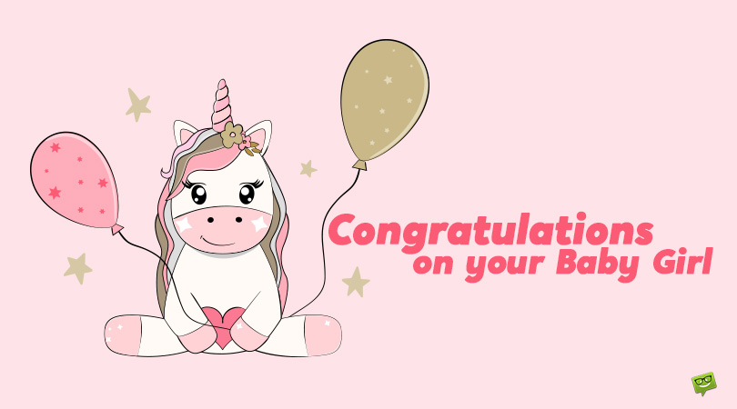 Congratulations on your Baby Girl   Newborn Wishes
