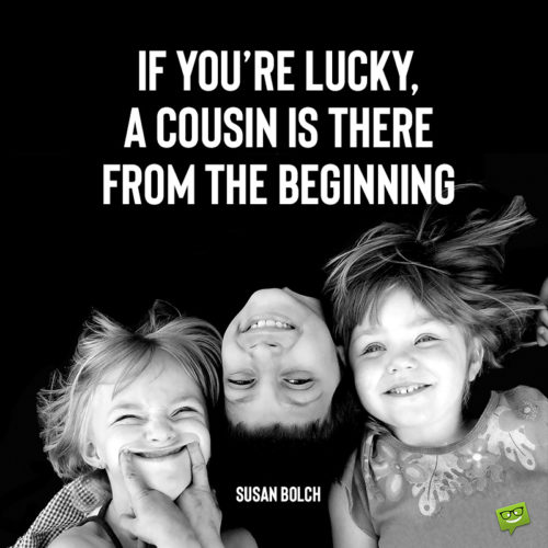 Cousin quote on image with three children playing.