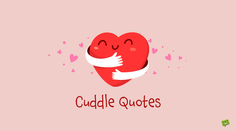 50+ Cuddle Quotes About the Importance of Hugs