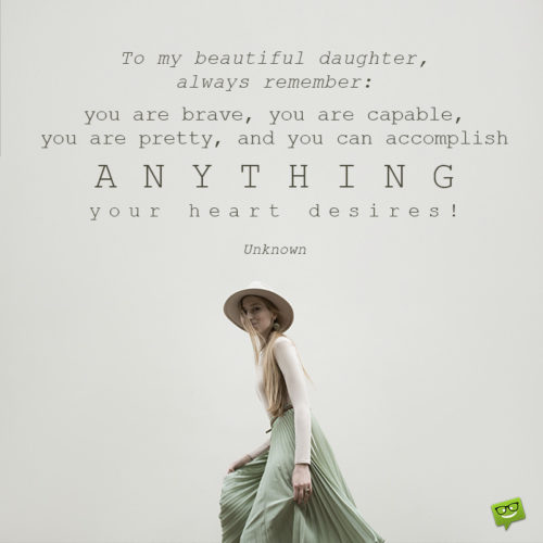 Loving quote for daughter.