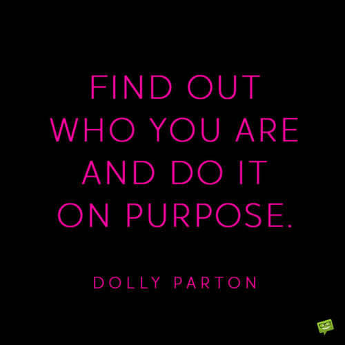 Inspirational Dolly Parton quote to note and share.